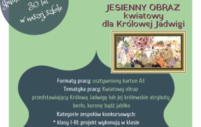 """Zachęcamy do konkursu  """"Jesienny obraz dla Królowej Jadwigi"""""""